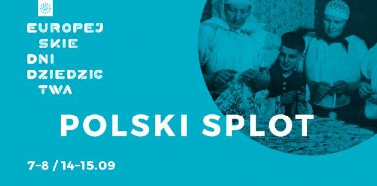 """27. edycja Europejskich Dni Dziedzictwa. W tym roku hasło przewodnie to """"Polski splot""""."""