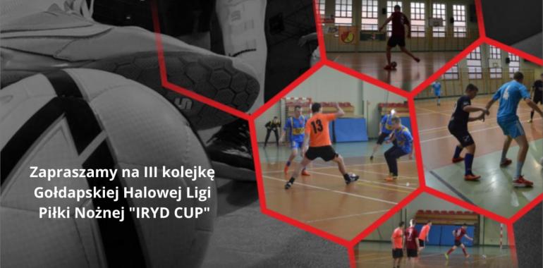 """Zapraszamy na III kolejkę """"IRYD CUP"""""""